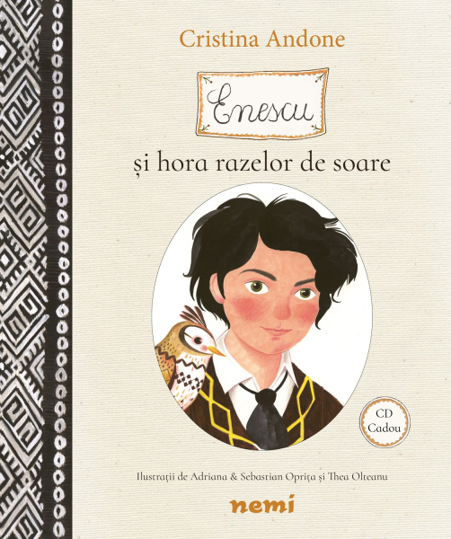Enescu si hora razelor de soare, editie Centenara de Cristina Andone, Adriana Gheorghe [1]