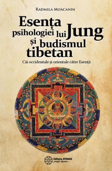 Esenta psihologiei lui Jung si budismul tibetan. Cai orientale si occidentale catre Esenta de Radmila Moacanin 0