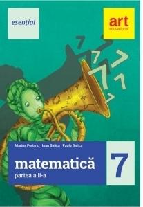 Esential. Matematica clasa a VII-a. Partea II de Marius Perianu, Ioan Balica, Paula Balica 0
