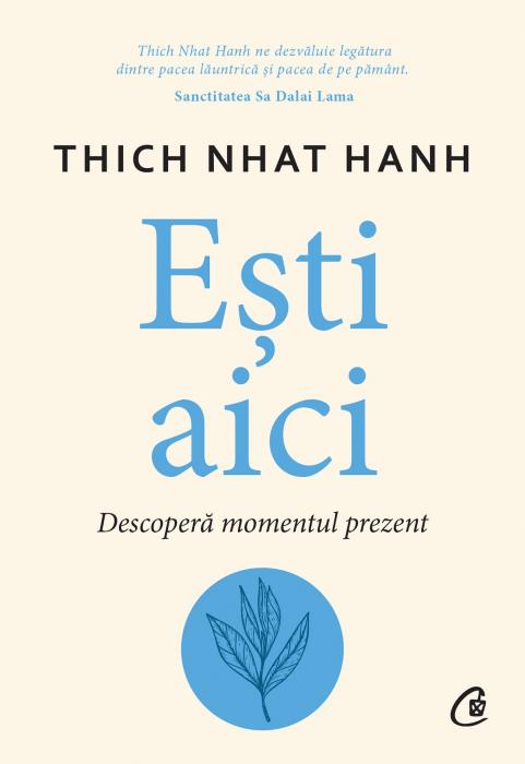 Esti aici. Descopera momentul prezent de Thich Nhat Hanh [0]