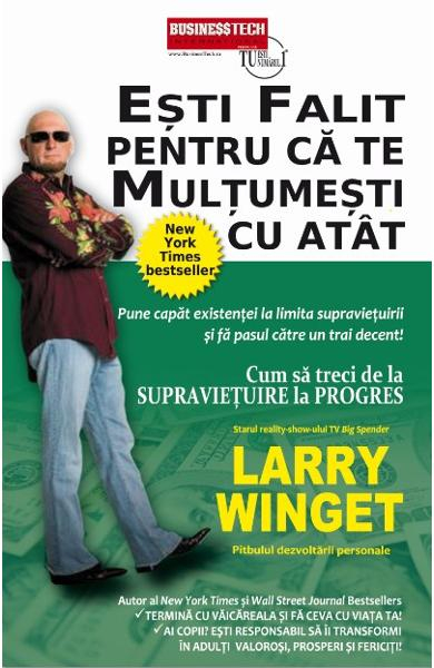 Esti falit pentru ca te multumesti cu atat de Larry Winget 0