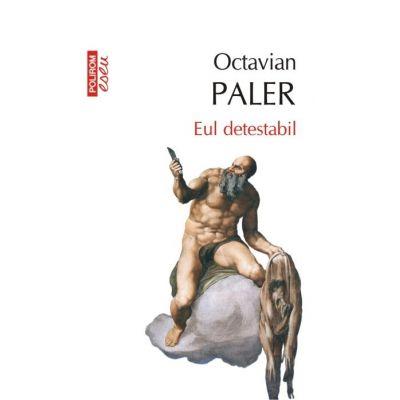 Eul detestabil (editie de buzunar) de Octavian Paler 0