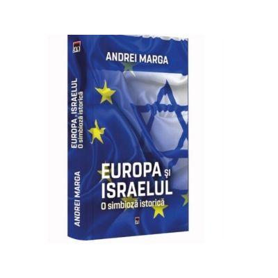 Europa si Israelul. O simbioza istorica de Andrei Marga [0]