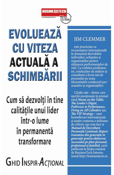 Evolueaza cu viteza actuala a schimbarii de Jim Clemmer 0