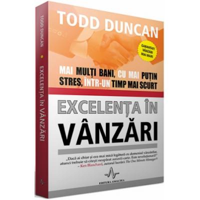 Excelenta in vanzari - Mai multi bani, cu mai putin stres, intr-un timp mai scurt de Todd Duncan [0]