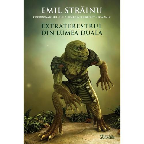 Extraterestrul Din Lumea Duala de Emil Strainu 0