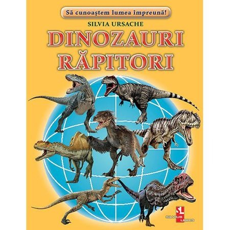 Dinozauri rapitori de Silvia Ursache 0