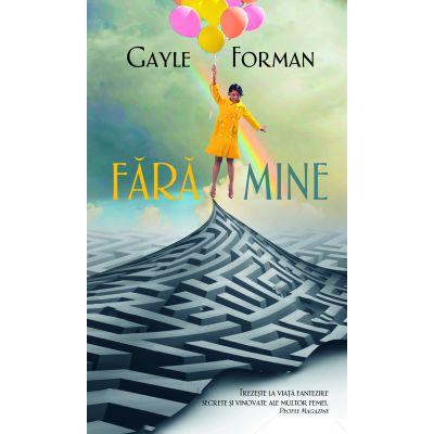 Fara mine de Gayle Forman [0]