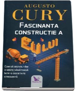 Fascinanta constructie a eului de Augusto Cury [0]
