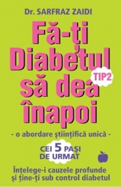 Fa-ti diabetul tip 2 sa dea inapoi de Dr. Sarfraz Zaidi 0