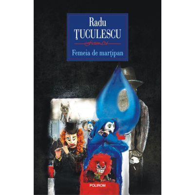 Femeia de martipan de Radu Tuculescu [0]