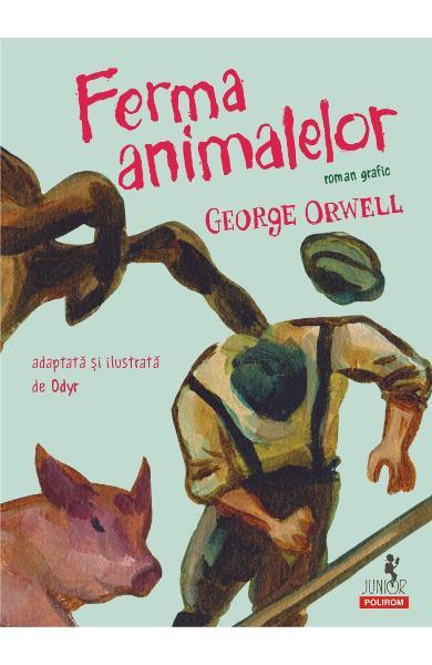 Ferma animalelor. Roman grafic de George Orwell 0