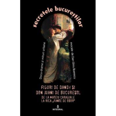 Figuri de Dandy si de Don Juani de Bucuresti de Dan-Silviu Boerescu [0]