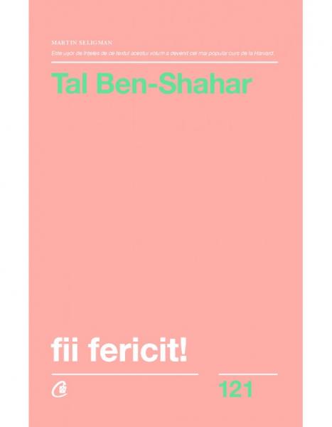 Fii fericit! de Tal Ben-Shahar 0