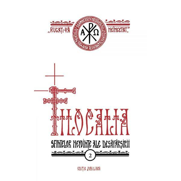 Filocalia 2 Sfintelor nevointe ale desavarsirii (editie jubiliara) 0