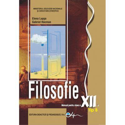 Filosofie, tip B, manual pentru clasa a XII-a de  Lupsa Elena, Hacman Gabriel 0