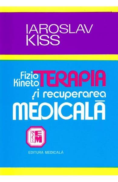 Fizio-kinetoterapia si recuperarea medicala de Iaroslav Kiss 0