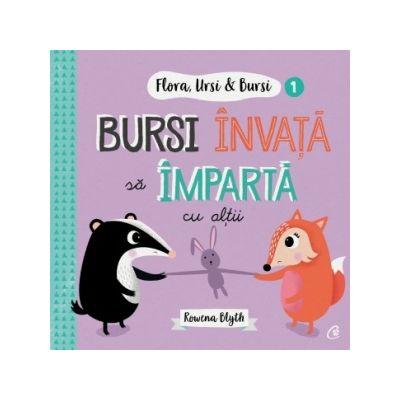Flora, Ursi & Bursi Bursi invata sa imparta cu altii de Rowena Blyth [0]