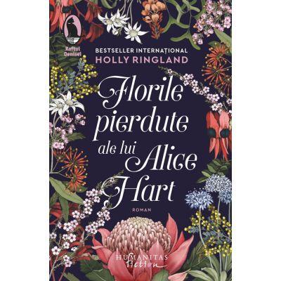 Florile pierdute ale lui Alice Hart de Holly Ringland 0