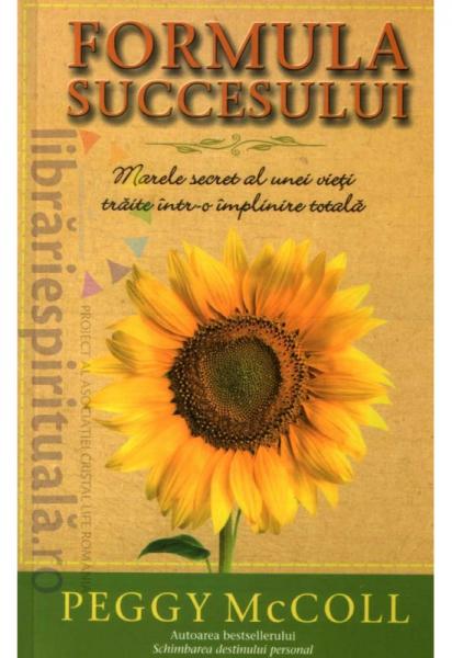 Formula succesului. Marele secret al unei vieti traite intr-o implinire totala [0]