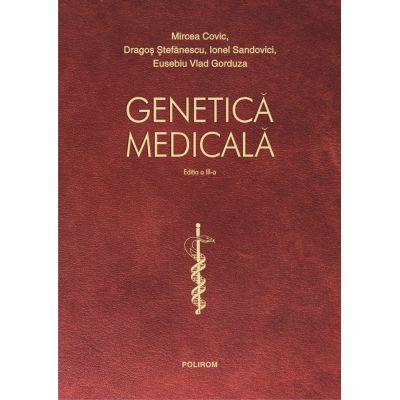 Genetica Medicala de Mircea Covic, Dragos Stefanescu, Ionel Sandovici, Eusebiu Vlad Gorduza [0]