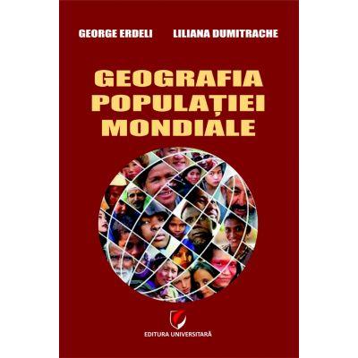 Geografia populatiei mondiale - George Erdeli, Liliana Dumitrache [0]