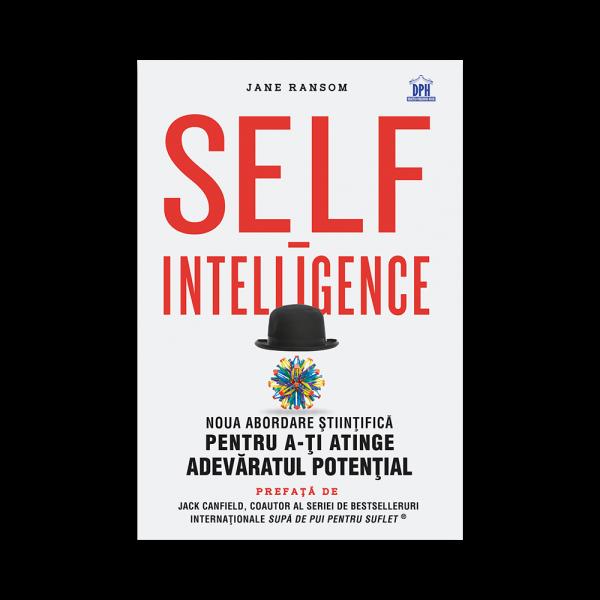 Self-intelligence: noua abordare stiintifica pentru a-ti atinge adevaratul potential de Jane Ransom 0