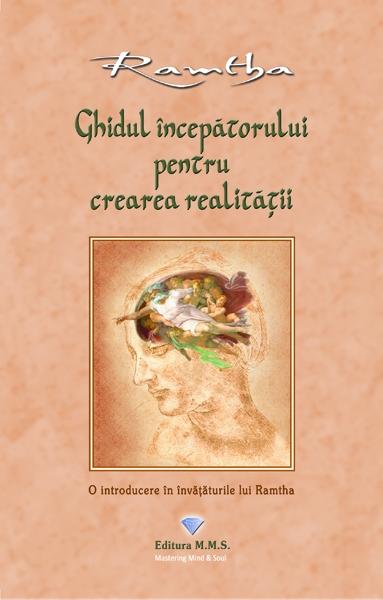 Ghidul incepatorului pentru crearea realitatii - Ramtha 0