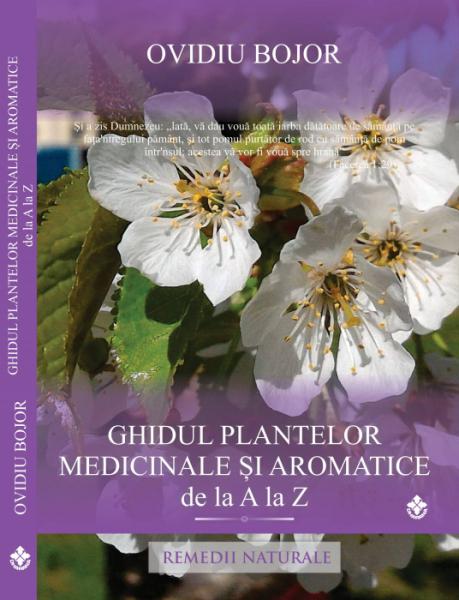 Ghidul plantelor medicinale şi aromatice de la A la Z de Ovidiu Bojor [0]