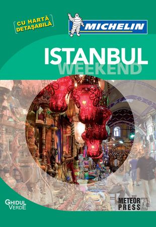 Ghidul verde Michelin Istanbul Weekend (cu harta detasabila) 0