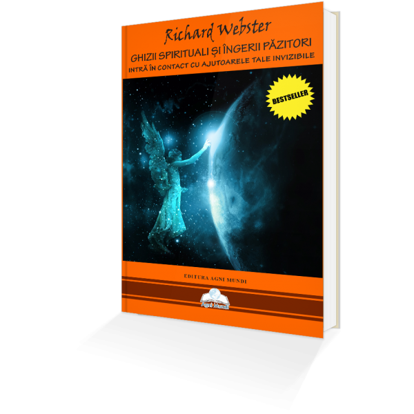 Ghizii Spirituali si Ingerii Pazitori de Richard Webster [0]
