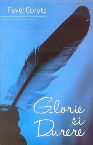 Glorie si durere de Pavel Corutz 0