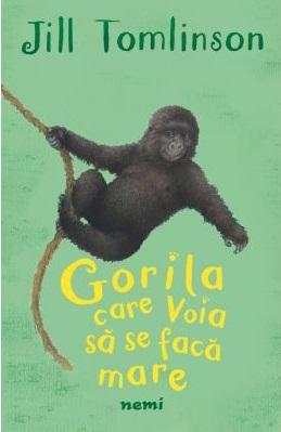 Gorila care voia sa se faca mare de Jill Tomlinson [0]