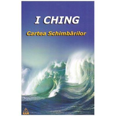 I Ching - Cartea Schimbarilor [0]