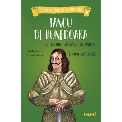Iancu de Hunedoara si legenda fantanii din castel de Simona Antonescu [0]