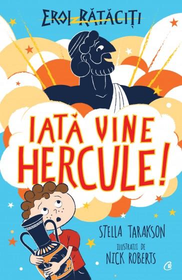 Iata vine Hercule! Eroi rataciti de  Stella Tarakson [0]