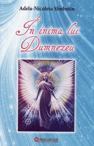 In inima lui Dumnezeu de Adela-Nicoleta Simbotin 0