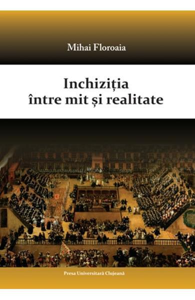 Inchizitia intre mit si realitate de Mihai Floroaia 0