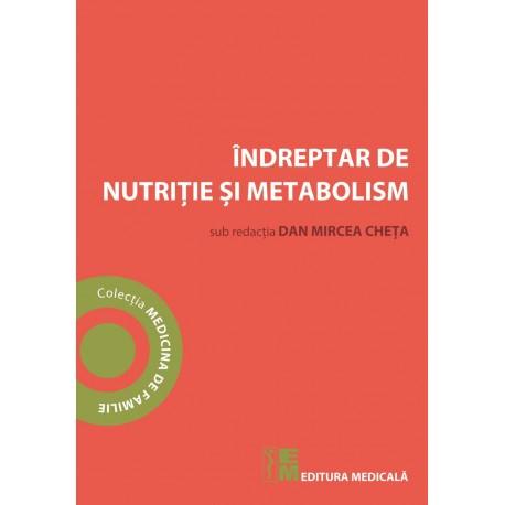 Indreptar de nutritie si metabolism de Dan Mircea Cheta [0]