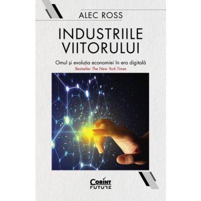 Industriile viitorului de Alec Ross [0]