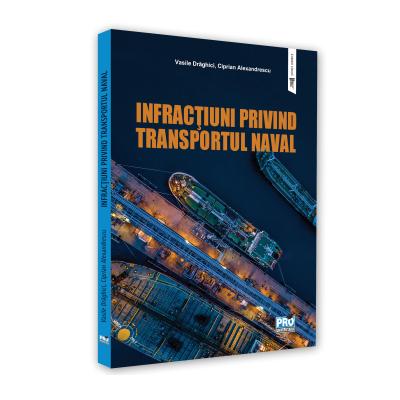 Infractiuni privind transportul naval de Draghici Vasile [0]