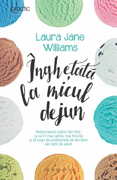 Inghetata la micul dejun de Laura Jane Williams 0