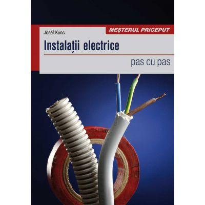 Instalatii electrice. pas cu pas de Josef Kunc [0]
