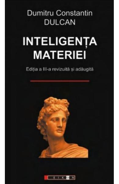 Inteligenta materiei de Dumitru Constantin Dulcan 0