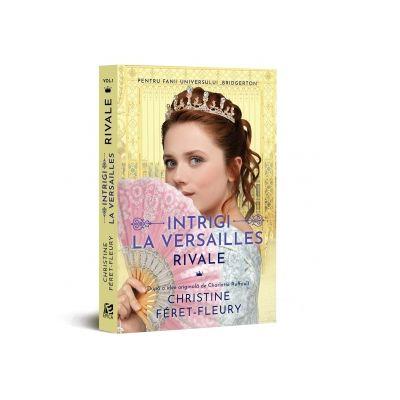 Intrigi la Versailles, volumul I. Rivale de Christine Feret-Fleury [0]