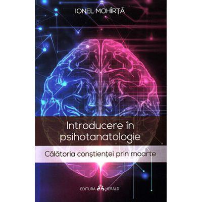 Introducere in psihotanatologie. Calatoria constientei prin moarte [0]