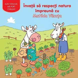 Invata sa respecti natura impreuna cu Matilda Vacuta de Adrienne Heymans 0