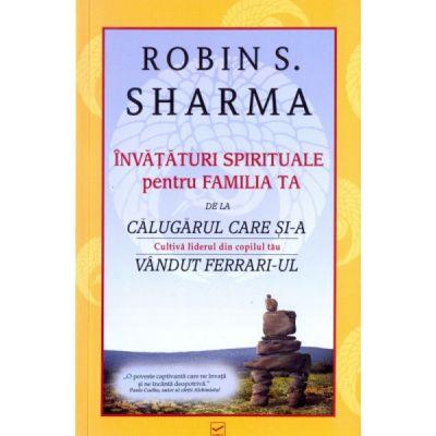 Invataturi spirituale pentru familia ta Robin S. Sharma 0