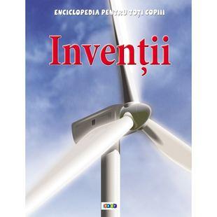 Inventii. Enciclopedia pentru toti copiii de Duncan Brewer 0