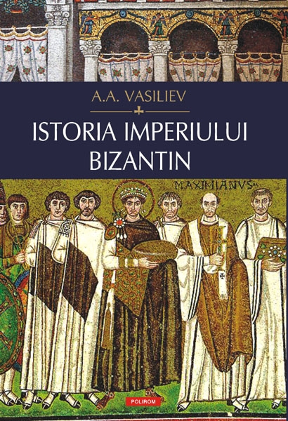 Istoria Imperiului Bizantin de A. A. Vasiliev 0